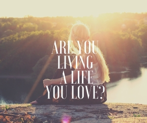 Are you living a life of